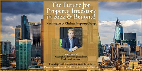 The Future for Property Investors in 2022 & Beyond!With John Howard tickets