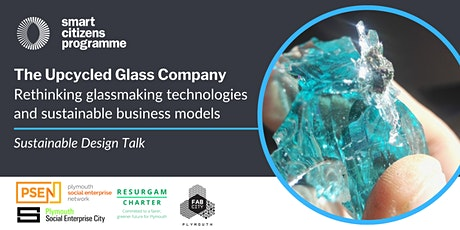The Upcycled Glass Company: Sustainable Design Talk tickets