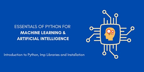 Introduction to Python, Imp Libraries and Installation tickets