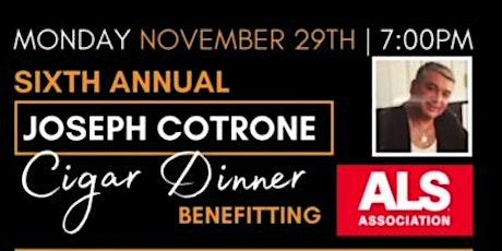 6th Annual Joseph Cotrone Cigar Dinner Benefiting ALS tickets