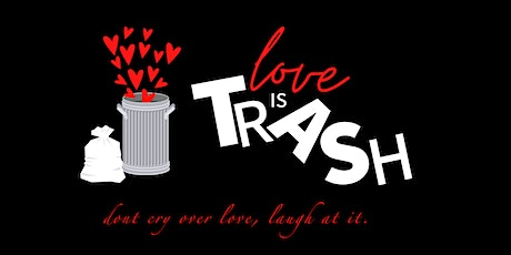 Love Is Trash: Comedy Storytelling Show tickets