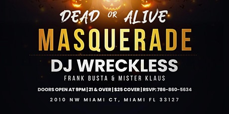 The Joint of Miami Presents: DEAD or ALIVE  Masquerade Party Halloween tickets