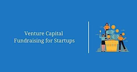 Venture Capital Fundraising Masterclass – Part 3 tickets