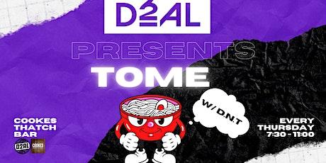 D2AL Presents TOME W/ D.N.T tickets