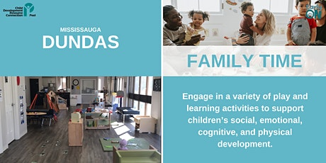 DUNDAS- IN CENTRE PROGRAM - Family Time (Birth - 6 Years) tickets