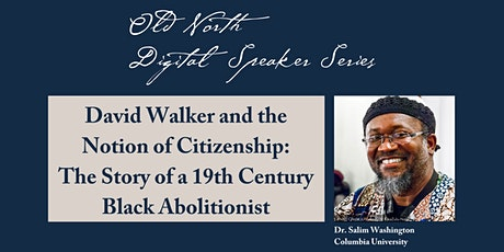 David Walker & The Notion of Citizenship: A 19th Century Black Abolitionist tickets