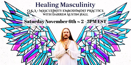 Healing Masculinity Q&A + Additional Practices [Online] tickets