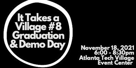 It Takes a Village Pre-Accelerator #8 Graduation & Demo Day (Virtual) tickets