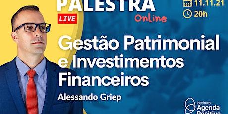 Palestra Online: Gestão Patrimonial e Investimentos Financeiros bilhetes