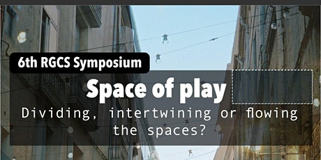 6th RGCS Symposium - Space of play billets