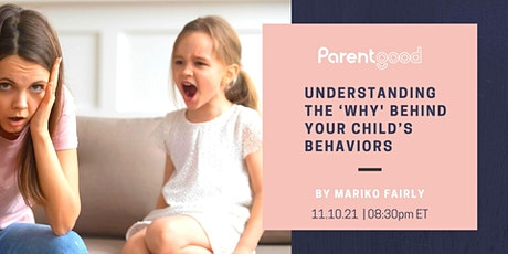 Understanding the 'Why' Behind Your Child's Behaviors tickets