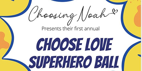 Choose Love Superhero Ball tickets