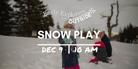 Early Explorers Outside: Snow Play tickets