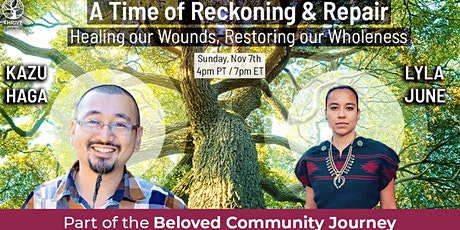 A Time of Reckoning & Repair: Healing our Wounds, Restoring our Wholeness tickets