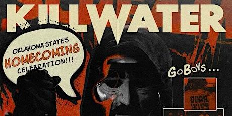 KILLWATER (OKLAHOMA STATE HOMECOMING CELEBRATION) tickets