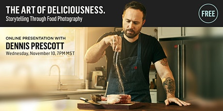 The Art of Deliciousness. Storytelling Through Food Photography. tickets