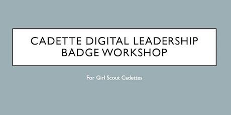 Cadette Digital Leadership Badge Workshop tickets