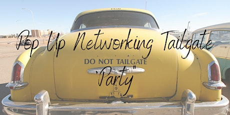 """Pop Up Networking Tailgate 'Party"""" Gathering tickets"""