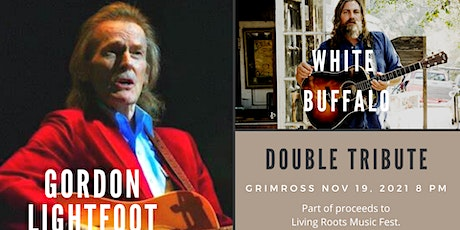 A Tribute to Gordon Lightfoot and White Buffalo at Grimross tickets
