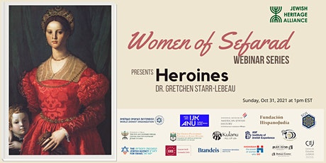 Women of Sefarad series presents: HEROINES with Dr. Gretchen Starr-LeBeau tickets