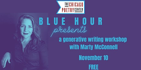 Chicago Poetry Center's Blue Hour generative workshop w/Marty McConnell tickets