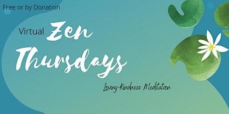 Zen Thursdays (Loving-Kindness Meditation) tickets