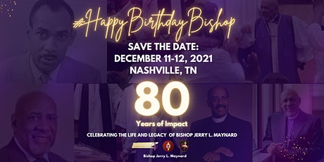 Save the Date: 80th Birthday Celebration for Bishop Jerry L. Maynard tickets
