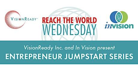 REACH THE WORLD WEDNESDAY- Entrepreneur Jump Start Series Part 4 tickets