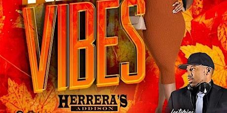 SATURDAY NIGHT VIBES @ HERRERA'S ADDISON w/DJ A/C tickets