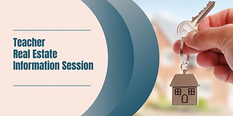 Teacher Real Estate Information Session tickets