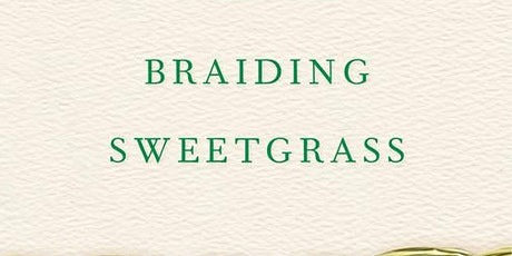 Reciprocating the Gift: Online Panel Discussion of Braiding Sweetgrass tickets