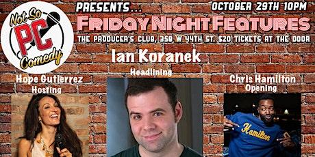 FRIDAY NIGHTS FEATURES! Featuring, IAN KORANEK & Chris Hamilton!!! tickets