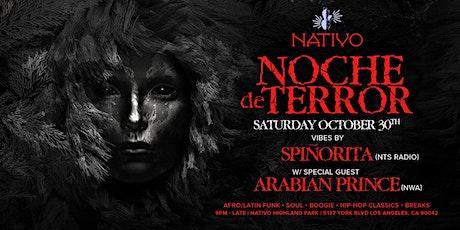 NATIVO presents NOCHE DE TERROR Sat. 10.30.21 w/ SPIÑORITA + ARABIAN PRINCE tickets