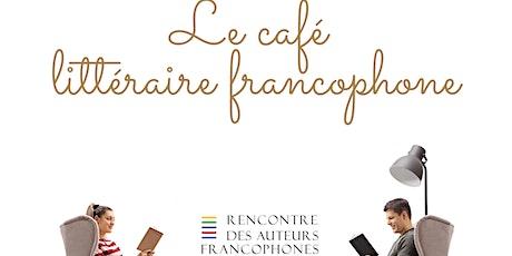 LE CAFÉ LITTERAIRE FRANCOPHONE de novembre billets