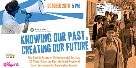 Knowing Our Past, Creating Our Future: Environmental Justice tickets