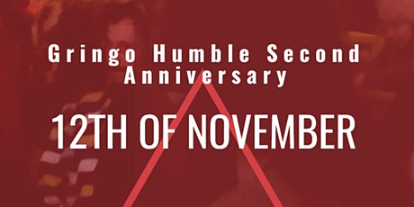 Gringo Humble Second Anniversary tickets