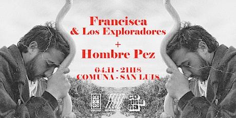 Francisca Y Los Exploradores + Hombre Pez entradas