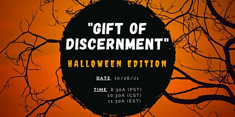 """""""Gift of Discernment"""" Halloween Edition tickets"""