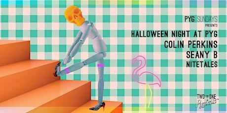 Halloween night at Pyg Sundays - October 31st tickets