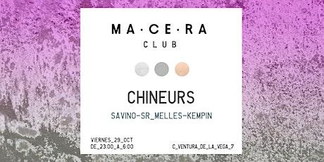 CHINEURS ! @ MA·CE·RA club entradas