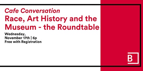 Café Conversations: Race, Art History and the Museum - the Roundtable tickets