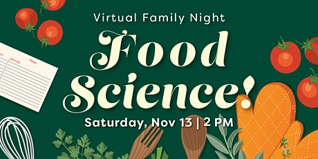 Virtual Family Night: Food Science! tickets