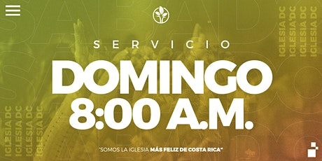 Servicio Domingo 8:00a.m. | Iglesia DC entradas