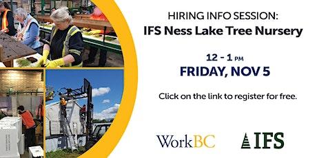 Hiring Info Session - IFS Ness Lake Tree Nursery tickets