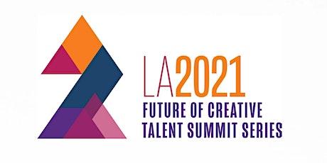 LA2021: Future of Creative Talent Summit 2 tickets