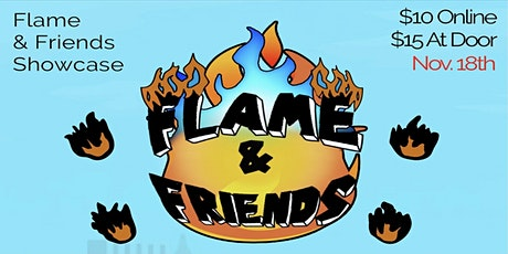 Flame & Friends Showcase tickets