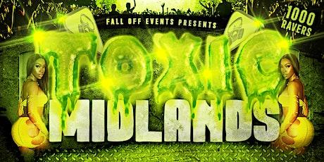 Toxic Midlands tickets