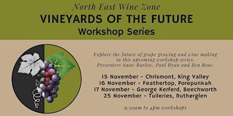 Vineyards of the Future - Beechworth Workshop tickets