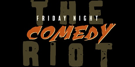 The Riot presents Friday Night Comedy Showcase tickets