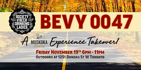 Bevy 0047 - A Muskoka Experience tickets